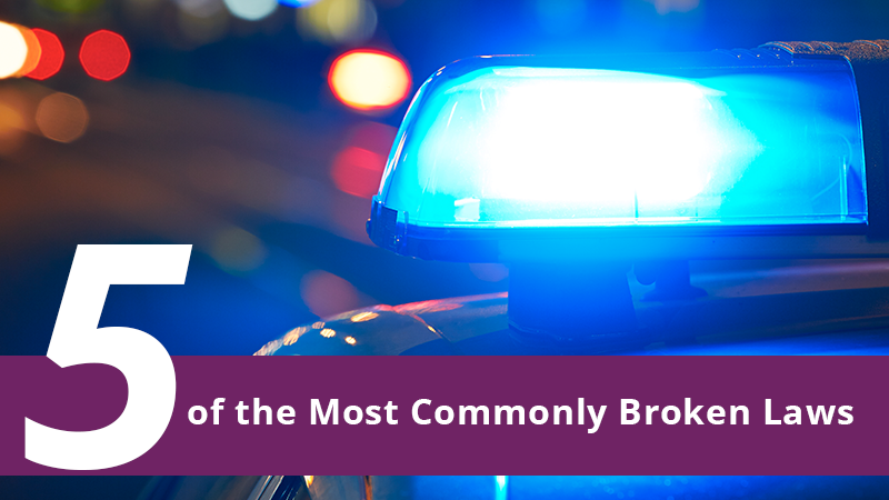 5 of the Most Commonly Broken Laws