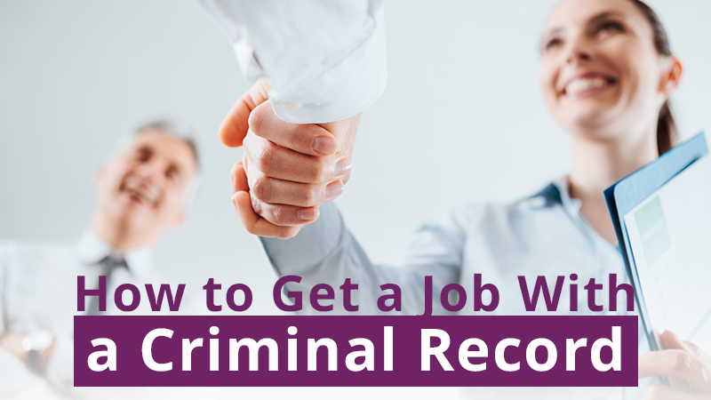 How to Get a Job With a Criminal Record