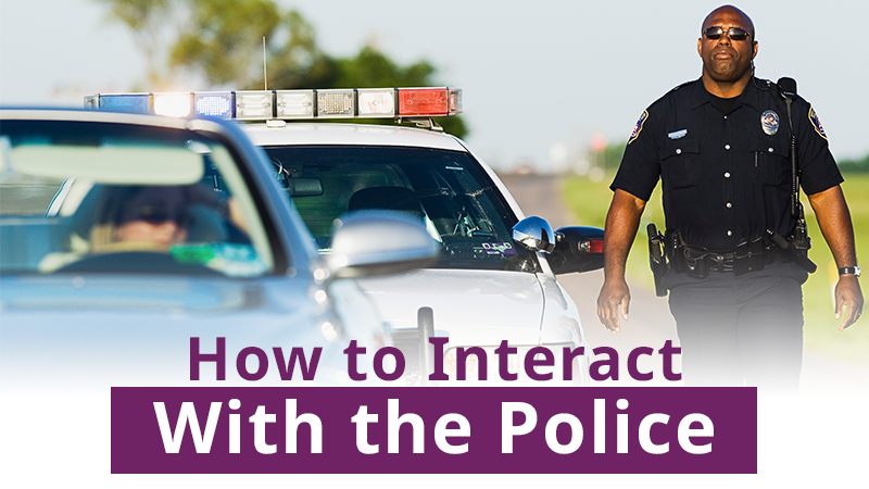 How to Interact with the Police