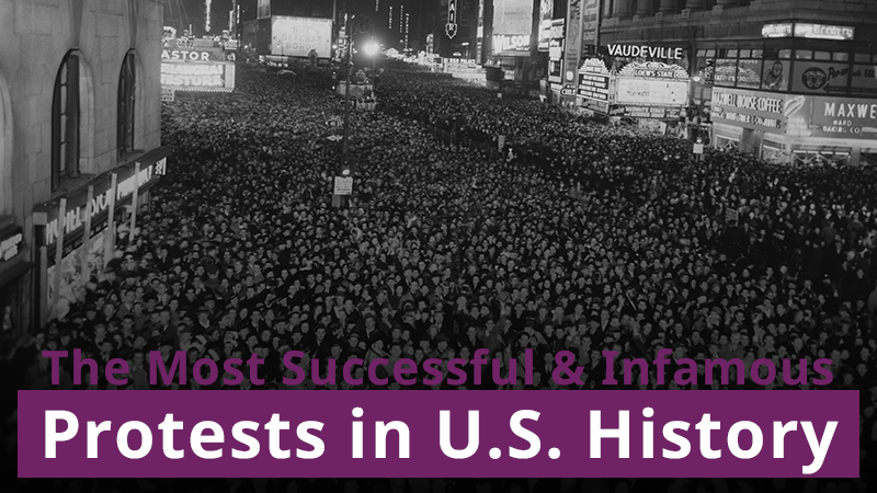 The Most Successful and Infamous Protests in U.S. History
