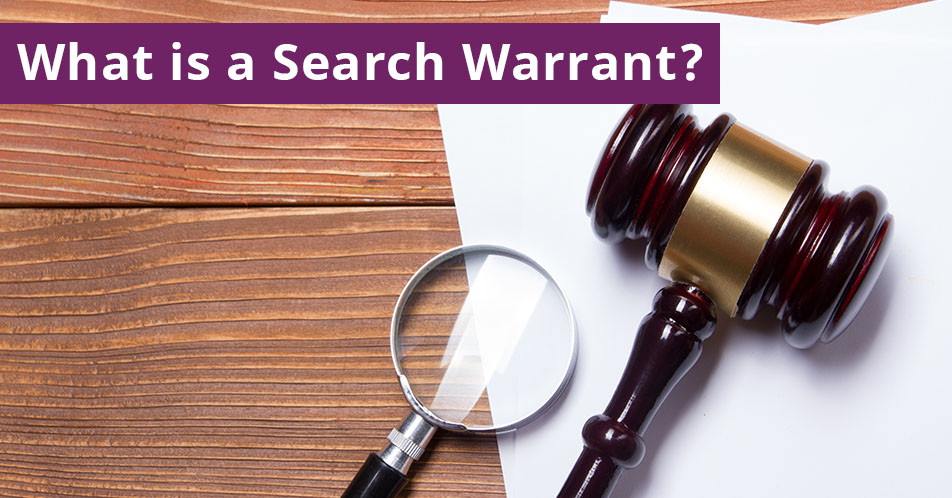 What is a Search Warrant?
