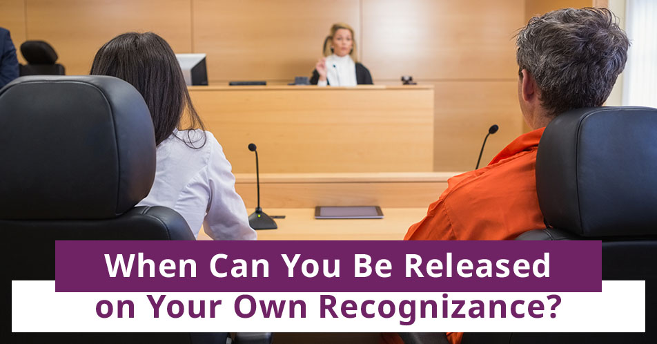When Can You Be Released on Your Own Recognizance?