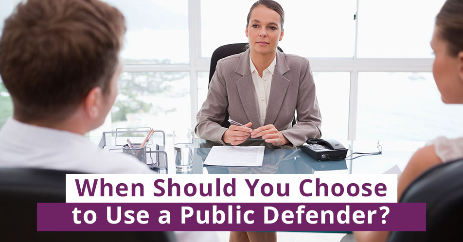 When Should You Choose to Use a Public Defender?