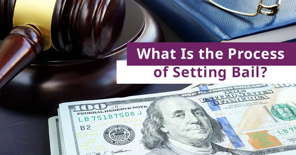 What Is the Process of Setting Bail?