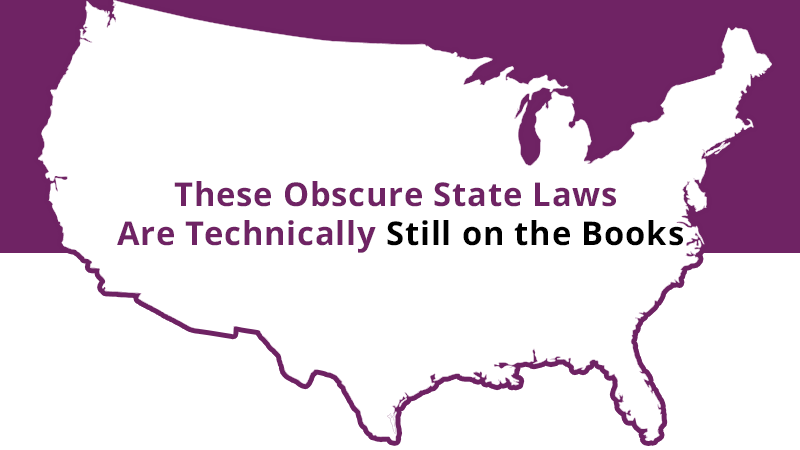 These Obscure State Laws Are Technically Still on the Books