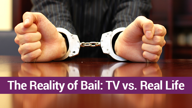 The Reality of Bail: TV vs. Real Life