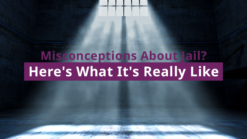 Misconceptions About Jail? Here's What It's Really Like