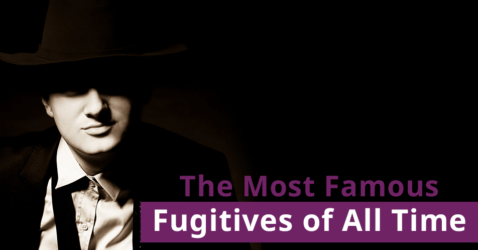 The Most Famous Fugitives of All Time