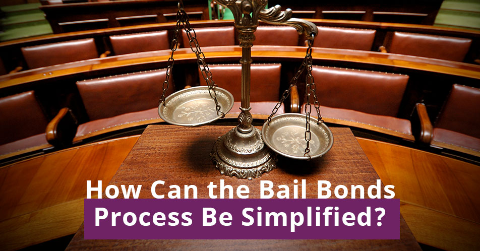 How Can the Bail Bonds Process Be Simplified?