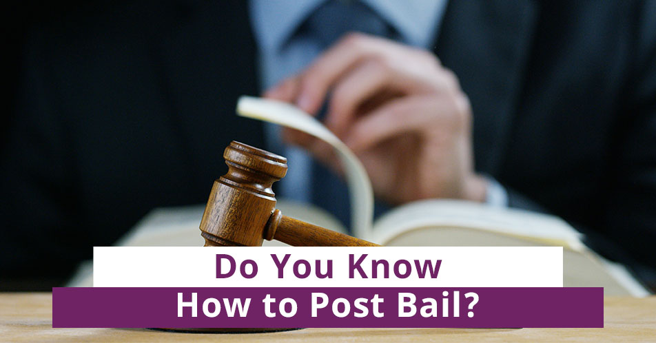 Do You Know How to Post Bail?