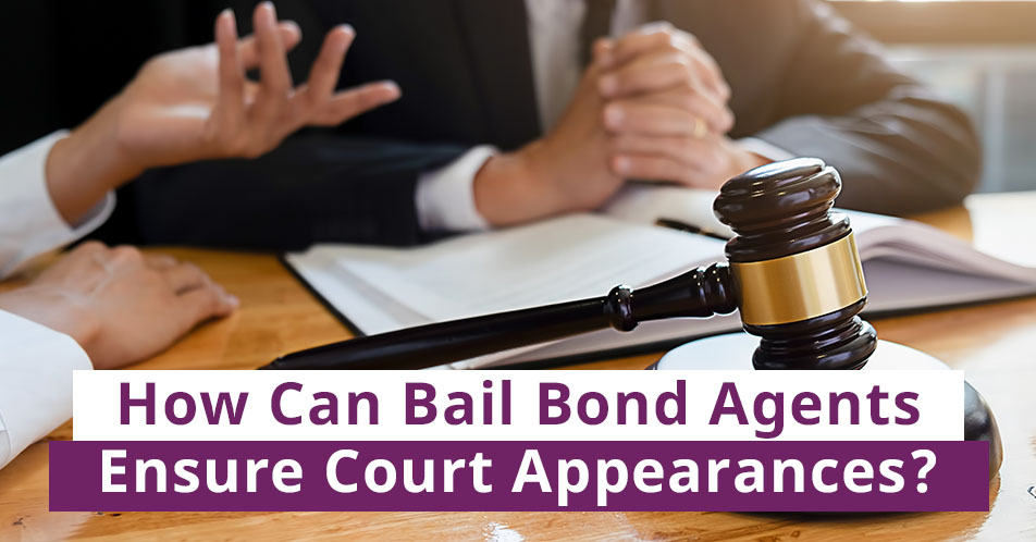 How Can Bail Bond Agents Ensure Court Appearances?