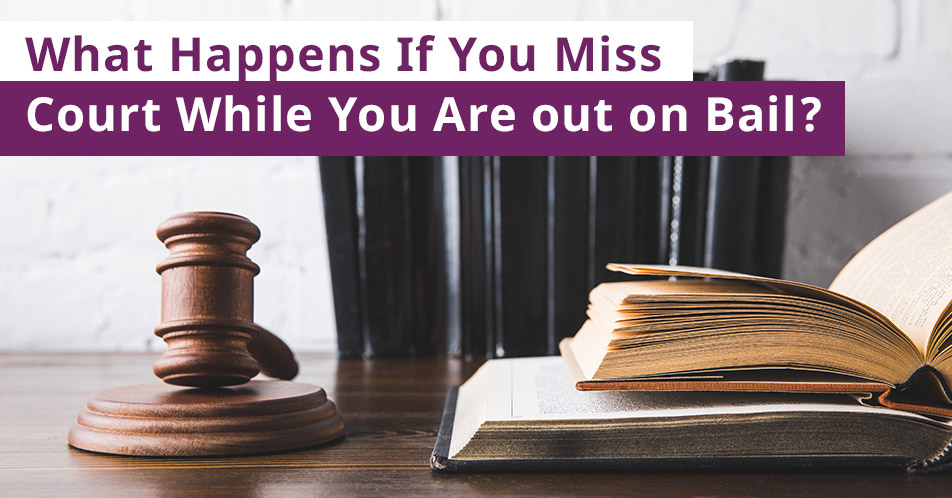 What Happens If You Miss Court While You Are out on Bail?