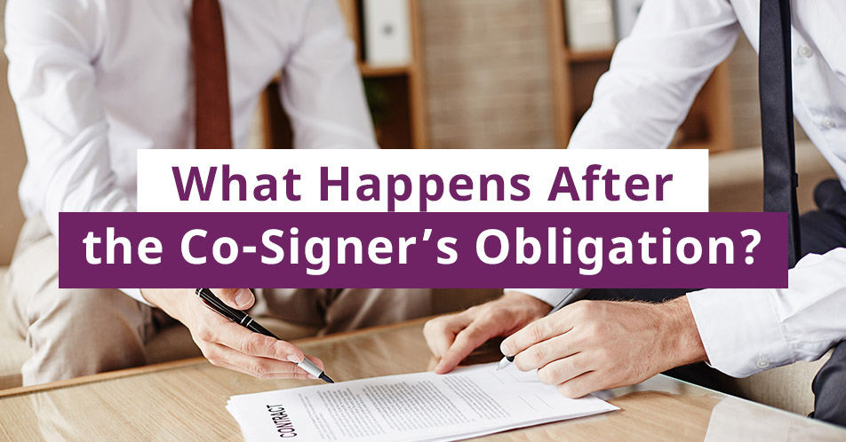 What Happens After the Co-Signer's Obligation?