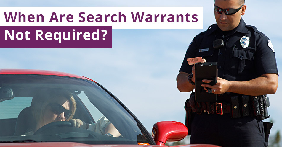 When Are Search Warrants Not Required?