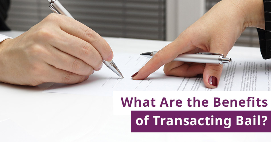 What Are the Benefits of Transacting Bail?